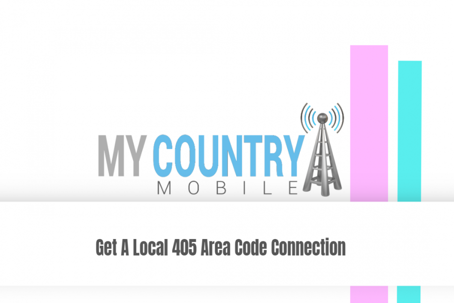 Get A Local 405 Area Code Connection - My Country Mobile