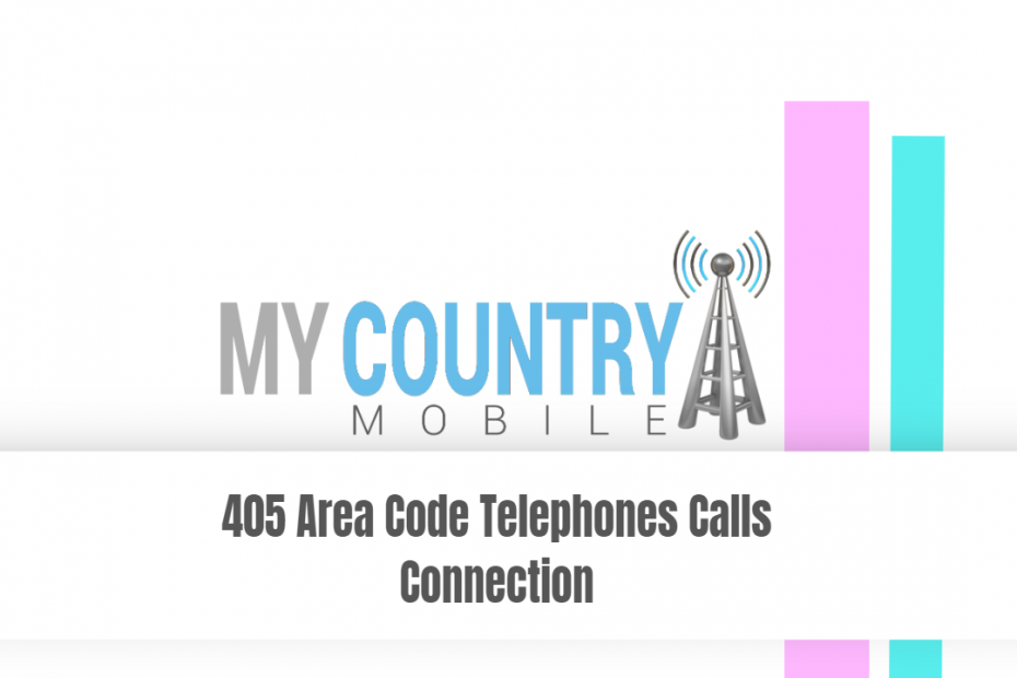 405 Area Code Telephones Calls Connection - My Country Mobile