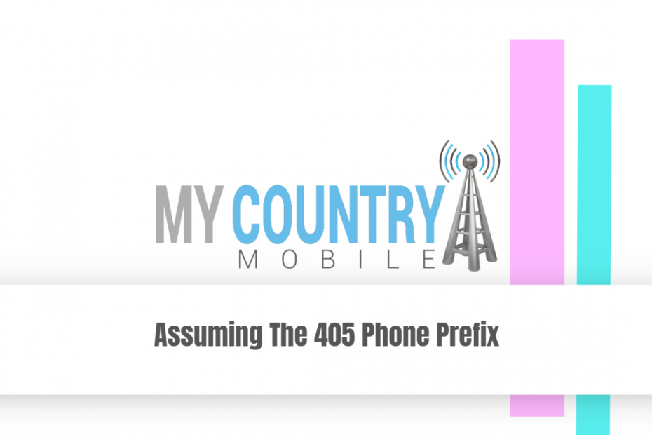 Assuming The 405 Phone Prefix - My Country Mobile