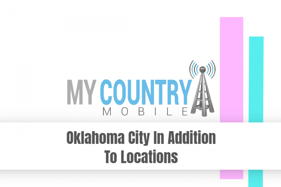 Oklahoma City In Addition To Locations - My Country Mobile
