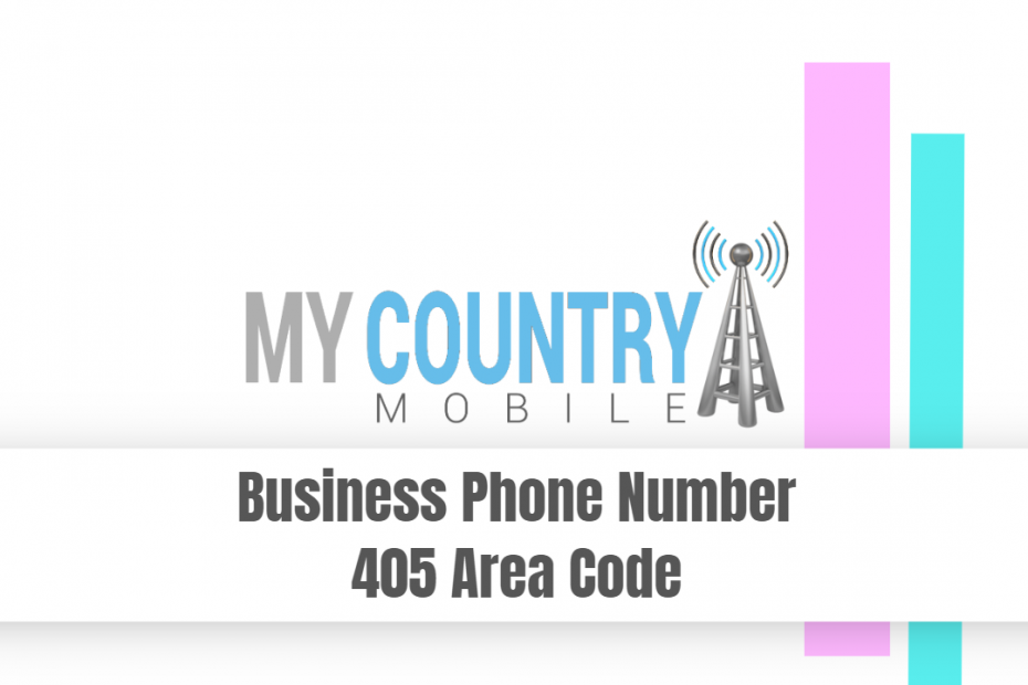 Business Phone Number 405 Area Code - My Country Mobile