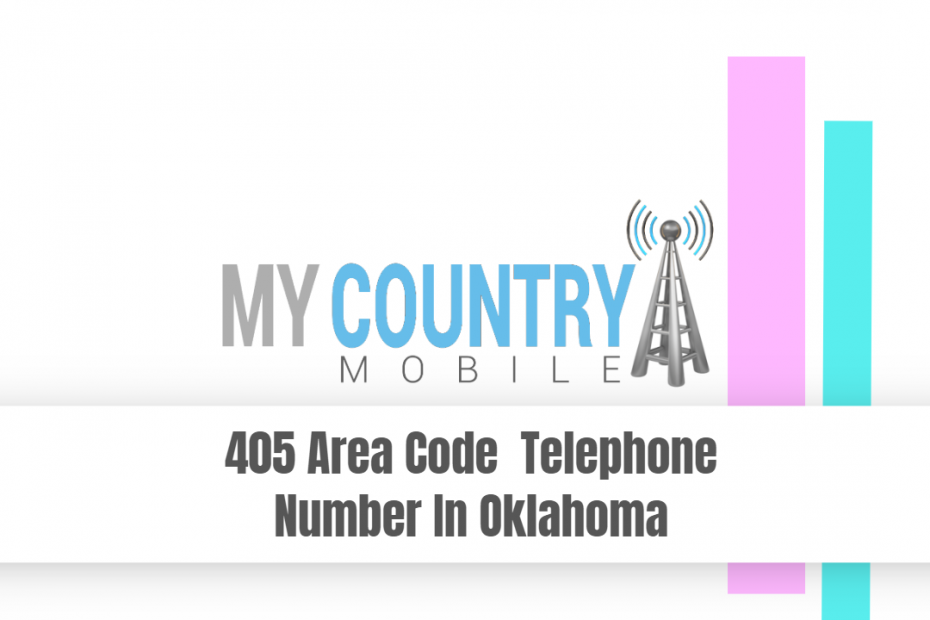405 Area Code Telephone Number In Oklahoma - My Country Mobile