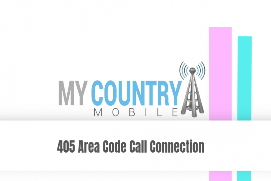 405 Area Code Call Connection - My Country Mobile