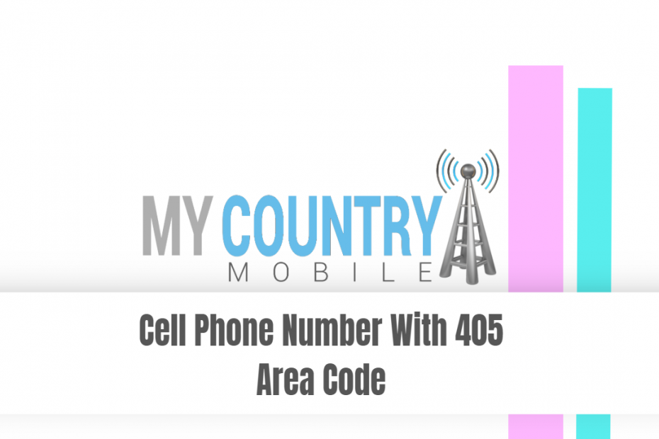 Cell Phone Number With 405 Area Code - My Country Mobile