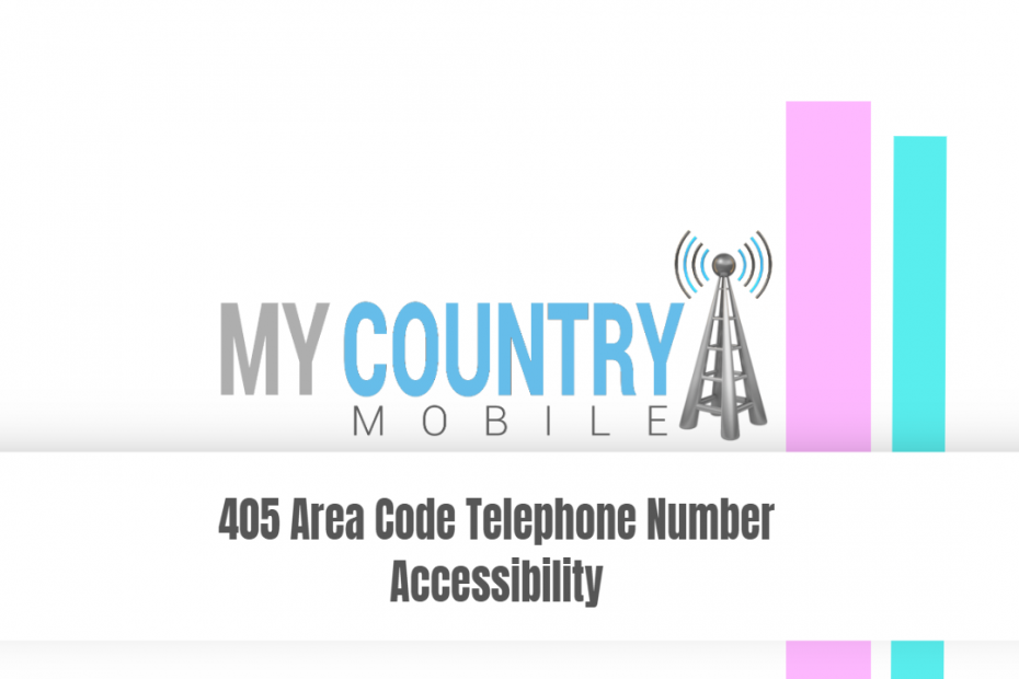 405 Area Code Telephone Number Accessibility - My Country Mobile